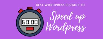 Best wordpress plugins to speed up Wordpress